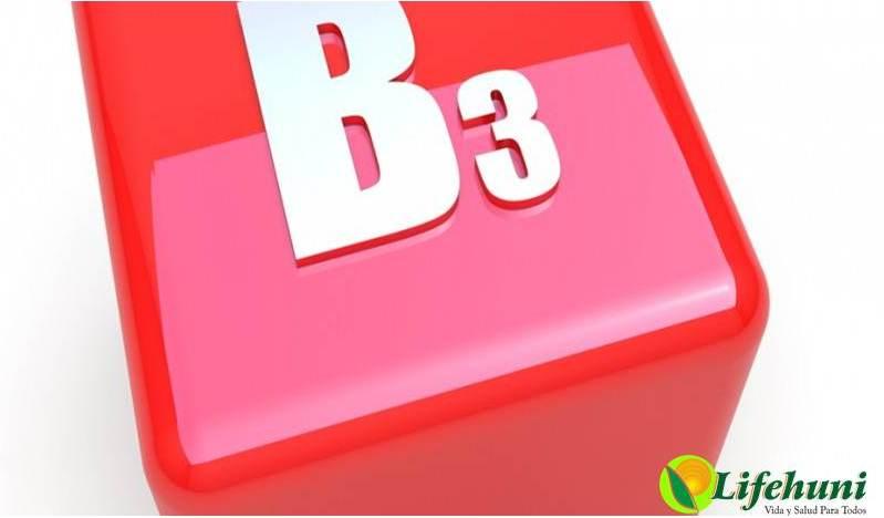 Vitamina B3 también conocida cómo Niacina y Niacinamida